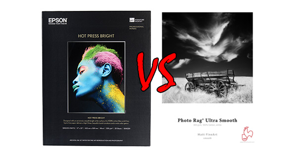 Substrate Showdown: Epson Hot Press Bright VS Hahnemuhle Photo Rag Ultra Smooth
